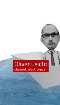 Oliver Leicht / clarinet, electronics